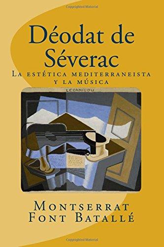 Deodat de Severac: La estética mediterraneista y la música: análisis estilístico de Déodat de Séverac(1872-1921)