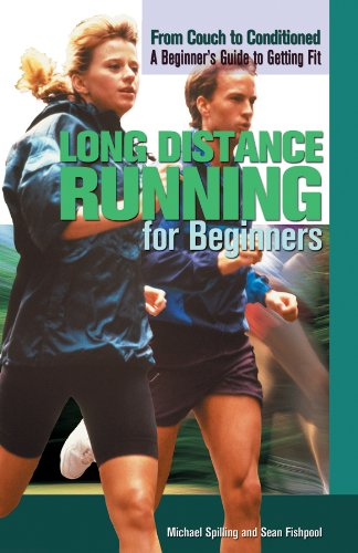 Long Distance Running for Beginners (From Couch to Conditioned: a Beginner's Guide to Getting Fit)