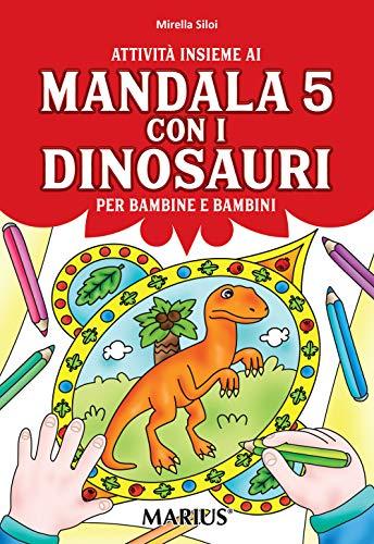 Attività insieme ai mandala 5 con i dinosauri. Per bambine e bambini. Per la Scuola materna