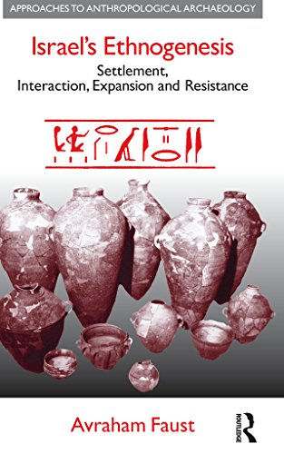 Israel's Ethnogenesis: Settlement, Interaction, Expansion and Resistance (Approaches to Anthropological Archaeology) (English Edition) Antike Rim