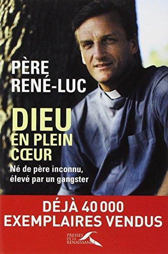 Dieu en plein coeur : nouvelle édition par Père RENÉ-LUC