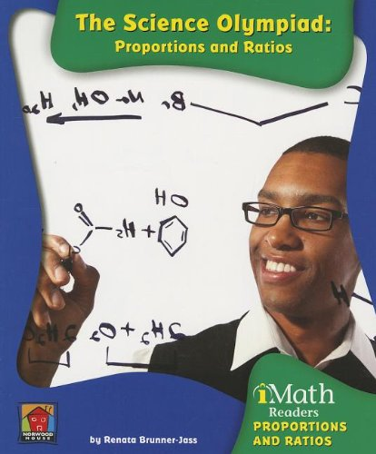 The Science Olympiad: Proportions and Ratios (Imath Readers, Level C)