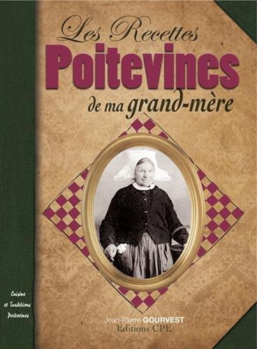 Recettes Poitevines de Ma Grand-Mere par Jean-Pierre Gourvest