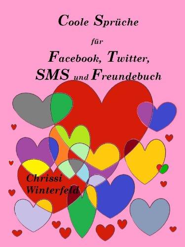 Coole Sprüche Für Facebook Twitter Sms Und Freundebuch Ebook