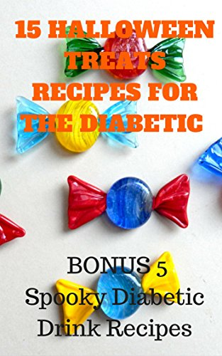 Recipes for the Diabetic: (BONUS 5 Spooky Diabetic Drink Recipes) (English Edition) (Halloween Spooky Drinks)