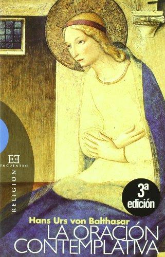 La oración contemplativa: Nueva edición (Ensayo) por Hans Urs von Balthasar