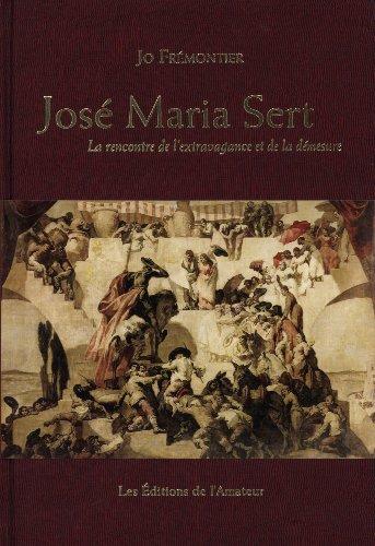 José Maria Sert : La rencontre de l'extravaga...