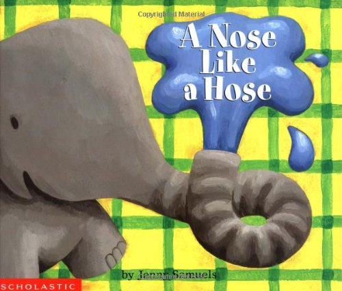 A Nose Like a Hose