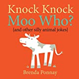 Knock Knock, Moo Who? (and other silly animal jokes)