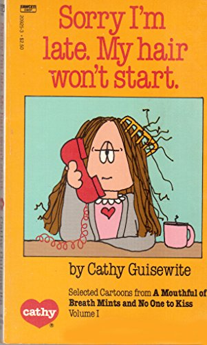 Sorry I'm Late. My Hair Won't Start.: Selected Cartoons from a Mouthful of Breath Mints and No One to Kiss Volume 1