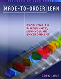 Made-to-Order Lean: Excelling in a High-Mix, Low-Volume Environment