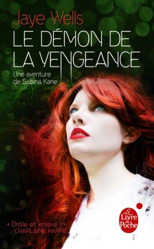 Le Démon de la vengeance (Sabina Kane, Tome 3)
