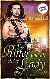 Der Ritter und die stolze Lady: Roman