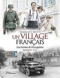 Un village français - Une histoire de l'occupation Saisons 1 à 7 par Marjolaine Boutet