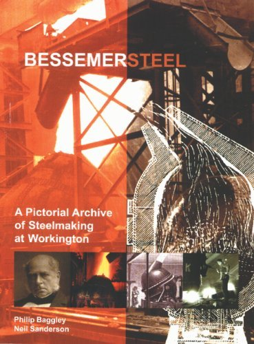 Bessemer Steel: A Pictorial Archive of Steelmaking at Workington by Philip Baggley (2002-09-19)