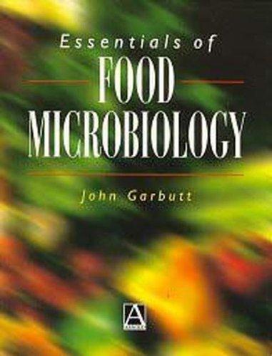 Essentials of Food Microbiology (Hodder Arnold Publication) 2nd edition by Garbutt, John (1997) Paperback
