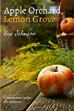 Apple Orchard, Lemon Grove: A mouth-watering romance