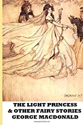 The Light Princess and Other Fairy Stories by George MacDonald (2013-01-29)