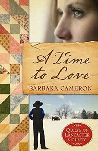A Time To Love Quilts Of Lancaster County Book 1