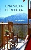 Una vista perfecta: Spanish Version