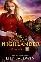 To Bewitch a Highlander (Isle of Mull Series Book 1) (English Edition)