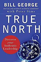 True North: Discover Your Authentic Leadership (J-B Warren Bennis Series)