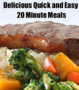 Quick and Easy 20 Minute Meals (Delicious Mini Book Book 4) by [kessler, June]
