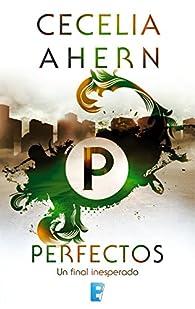 Perfectos: Un final inesperado par Cecelia Ahern
