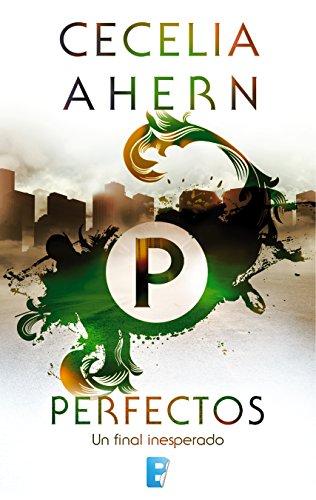 Perfectos: Un final inesperado por Cecelia Ahern