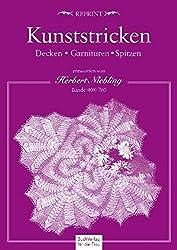 Kunststricken. Decken, Garnituren, Spitzen: Bände 408 und 760