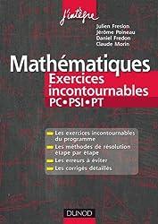 Mathématiques Les exercices incontournables PC-PSI-PT: Méthodes détaillées, corrigés étape par étape, erreurs à éviter