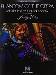 Phantom Of The Opera: Medley For Violin & Piano - Arranged by Lindsey Stirling by Lindsey Stirling (2012-12-01)