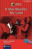 It Was Murder, My Lord: Compact Lernkrimi. Englisch Grammatik - Niveau A2 (Compact Lernkrimi - Kurzkrimis)