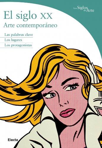 El siglo XX: Arte contemporáneo (DICCIONARIOS DEL ARTE)