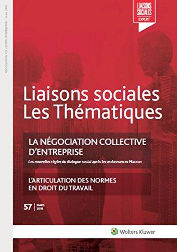 La négociation collective d'entreprise - N°57 - Mars 2018: Les nouvelles règles du dialogue social après les ordonnances Macron. L'articulation des normes en droit du travail par Jean-Benoît Cottin