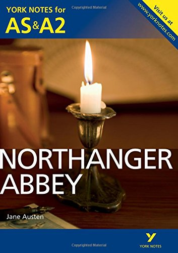 Northanger Abbey: York Notes for AS & A2 (York Notes Advanced)
