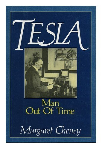 Tesla: Man Out of Time by Cheney, Margaret Published by Dorset Press 1st (first) Dorset Press edition (1989) Hardcover