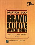 DraftFCB + Ulka Brand Building Advertising : Concepts and Cases 1st Edition price comparison at Flipkart, Amazon, Crossword, Uread, Bookadda, Landmark, Homeshop18