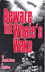 Beware the Whale's Wake