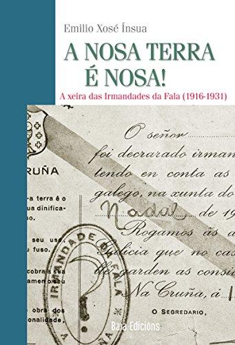 A NOSA TERRA É NOSA! (Baía Ensaio) (Galician Edition)