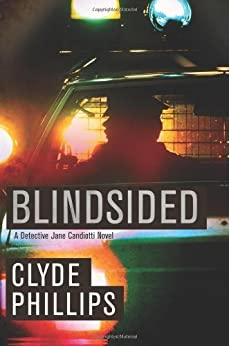 Blindsided (The Detective Jane Candiotti Series Book 2) (English Edition) von [Phillips, Clyde]