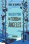 Walden Pond, en tierra de ángeles. par Jorge De Barnola