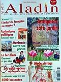 ALADIN [No 283] du 01/05/2012 - ANTIQUITES COTE JARDIN - ALAIN BARATON - MODE VINTAGE - LES ROBES DE PRINTEMPS ET DE MARIEE - L'INDUSTRIE FRANCAISE AU MUSEE - CARICATURES POLITIQUES - BORDEAUX OUVRE SES PORTES - LE FER-BLANC - CHARMANT ET PAS CHER - LES VELOS ANCIENS