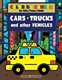 COLOR by NUMBER for Kids, Teens and Adults: Cars, Trucks and other Vehicles: Activity Coloring Book for Boys and Girls: Volume 1 (Color by Number Books)