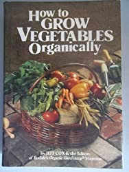 How to grow vegetables organically by Jeff Cox (1988-08-02)