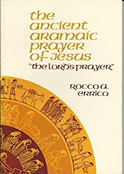 The Ancient Aramaic Prayer of Jesus