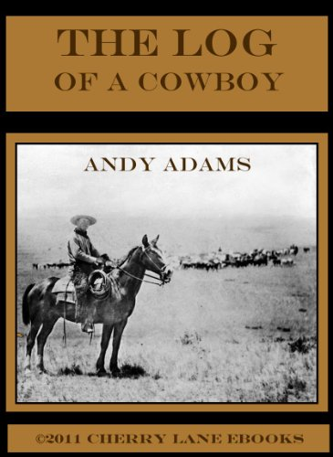 The Log of a Cowboy [Illustrated] (English Edition) -