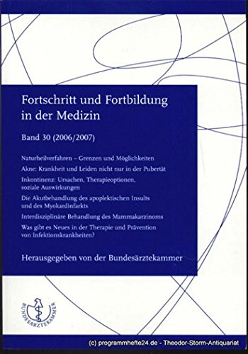 Fortschritt und Fortbildung in der Medizin Band 30 ( 2006 / 2007 )