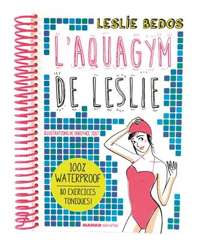 L'Aquagym de Leslie - 100 % waterproof !
