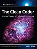 The Clean Coder: A Code of Conduct for Professional Programmers (Robert C. Martin) (Robert C. Martin Series)